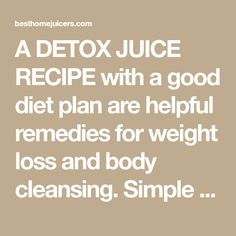 A DETOX JUICE RECIPE with a good diet plan are helpful remedies for weight loss and body cleansing. Simple juicing recipes for weight loss w. Healthy Juicer Recipes, Keto Smoothie Recipes, Detox Juice Recipes, Healthy Juices, Healthy Smoothies, Veggie Recipes, Heathy Drinks, Diet Drinks, Juice Drinks