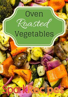 Oven Roasted Vegetables Recipe. This recipe can be made with any of your favorite vegetables! | via @SparkRecipes #healthy #vegetables #ovenroasting