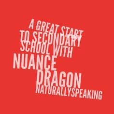 The End of School, A New Beginning and A Great Start to Secondary with Nuance Dragon