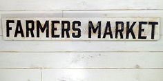 """Farmers Market"" Sign."