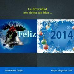 """La diversidad nos sienta tan bien ... Feliz José María Olayo 2014 olayo.blogspot.com   """"Hay que salir, compartir con otros, saber qué quieren"""". Ferrán Adr. http://slidehot.com/resources/feliz-2014.28236/"""