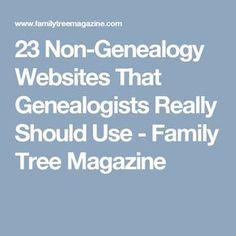 23 Non-Genealogy Websites That Genealogists Really Should Use - Family Tree Magazine
