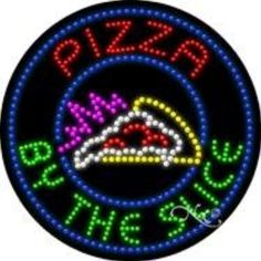 Pizza by the Slice - Ultra Bright LED Sign - Brought to you by Avarsha.com