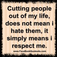 FaceBook Quotes: cutting people out of my life ...