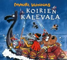 Mauri Kunnas Koirien Kalevala - The Canine Kalevala 1992 Comic Drawing, Baby On The Way, Getting Old, Finland, Mythology, Fairy Tales, My Books, Literature, Childhood