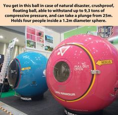 Apocalypse balls....then you run out of food. Then what? What if its not safe yet? What if something falls on it with the door facing up or down or against an object and you can't open it. Then instead if being instantly crushed and dying immediately you die from dehydration or lack of oxygen