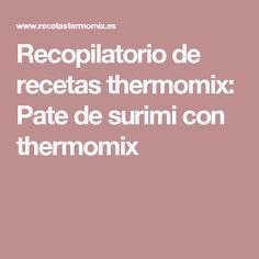 Recopilatorio de recetas thermomix: Pate de surimi con thermomix