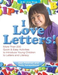 I Love Letters: More Than 200 Quick & Easy Activities to Introduce Young Children to Letters and Literacy by Jean Feldman, Holly Karapetkova 0876590806 9780876590805 Letter Worksheets For Preschool, Preschool Literacy, Preschool Letters, Letter Activities, Free Preschool, Literacy Skills, Early Literacy, Literacy Activities, Teach Preschool