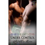 Under Control (Diablo Blanco Club) (Kindle Edition)By Qwillia Rain