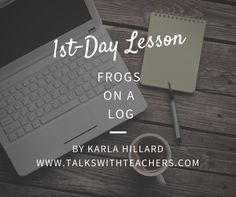 1st-Day Lesson - Frogs on a Log - Talks with Teachers