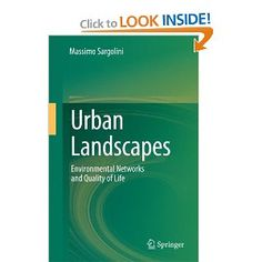 Urban Landscapes: Environmental Networks and the Quality of Life: Massimo Sargolini: 9788847028791: Amazon.com: Books