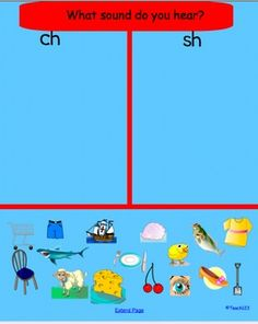 FREE Students will say the name of the picture, ,move the picture to either the CH column or the SH column, and then tell whether the SH/CH was at the beginning, middle, or end of the word.