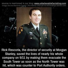 Rick Rescorla, the director of security at Morgan Stanley, saved the lives of nearly his whole company on by making them evacuate the South Tower as soon as the North Tower was hit, which was. Weird History Facts, Scary Facts, Wtf Fun Facts, Amazing People, Good People, Rick Rescorla, Morgan Stanley, Useless Knowledge, North Tower