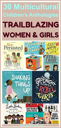 Diverse Children's Anthologies About Trailblazing Women, Ages 0 to 18