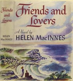 Review: Friends and Lovers by Helen MacInnes | Leaves & Pages