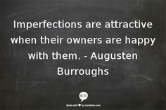 """imperfections"" -Augusten Burroughs//"