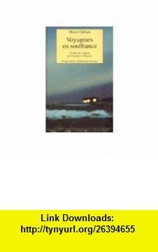 Voyageurs en souffrance (French Edition) (9782743600020) Mavis Gallant , ISBN-10: 2743600020  , ISBN-13: 978-2743600020 ,  , tutorials , pdf , ebook , torrent , downloads , rapidshare , filesonic , hotfile , megaupload , fileserve