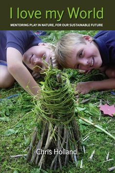 I love my world - Chris Holland The playful, Hands-on Nature Connection and Forest School Guidebook Forest School Activities, Nature Activities, Outdoor Activities, Fun Activities, Outdoor Education, Outdoor Learning, Outdoor Play, Outdoor Classroom, Outdoor School