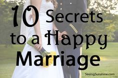 10 Secrets to a Happy Marriage from Karen Kingsbury | Seeing Sunshine