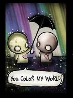 You color my world Love Poems And Quotes, Great Love Quotes, Emo Quotes, Cartoon Quotes, Gothic Fantasy Art, Dark Fantasy, Love Images, Emo Love Cartoon, Emo Cartoons