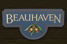 Beauhaven Property Sign by Danthonia Designs