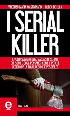 I serial killer (eNewton Saggistica) Modus Operandi, Serial Killers, Audiobooks, Ebooks, This Book, Reading, Free Apps, Collection, Products