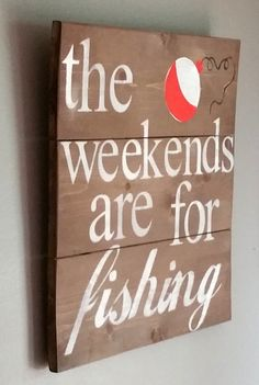 The weekends are for fishing. reclaimed cedar wood by The weekends are for fishing. reclaimed cedar wood by Pallet Crafts, Wood Crafts, Pallet Projects, Tree Crafts, Fun Projects, Rustic Signs, Wooden Signs, Wooden Diy, Fishing Signs