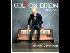 YOU ARE - Colton Dixon  Im crying rite now!! im sooo happy!!!!:):):):):):):)