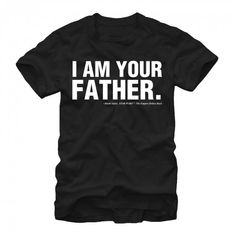 "Star Wars T-Shirt - Darth Vader - I Am Your Father Quote Awesome ""I Am Your Father"" Quote T-Shirt! Show everyone your love of Darth Vader with this Star Wars Father's Day T Shirts, Band Shirts, Tee Shirts, Funny Shirts, Mens Black Shirt, Grey Shirt, White Hoodie, Movie Tees, Veteran T Shirts"