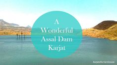 A wonderful Assal dam in #Karjat Near Karjatvilla #Farmhouse.  #luxury #hotel