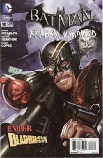 Batman - Arkham Unhinged #10 Derek Fridolfs Bruno Redondo ---> shipping is $0.01 !!!