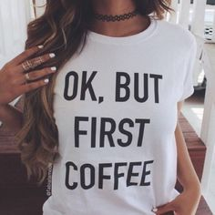 ☕️ Premium Quality OK BUT FIRST COFFEE Cotton Tee High quality cotton tee, loosely fit. Short sleeves NWOT. I will create a listing for your size. Do Not Purchase This Listing - Thank you  Boutique Tops Tees - Short Sleeve