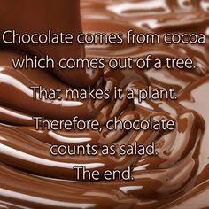 Chocolate = salad!