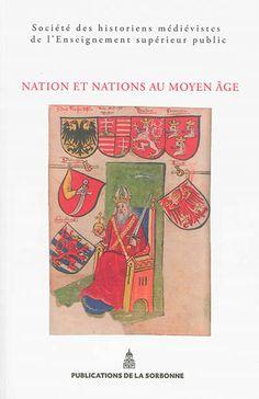 nation et nations au moyen age actes du xlive congrs de la socit des historiens