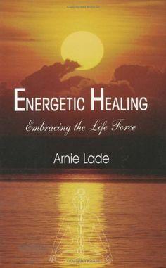 Energetic Healing: Embracing the Life Force by Arnie Lade https://www.amazon.com/dp/B003980PLO/ref=cm_sw_r_pi_dp_x_BVaczb00QH904