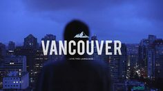 EF - Live The Language - Vancouver by Albin Holmqvist. Commercial for EF International Language Centers.