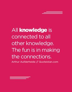 All is connected to all other knowledge. The fun is in making the connections. Elementary School Counseling, Elementary Schools, Motivational Quotes, Inspirational Quotes, Knowledge Quotes, Pretty Words, Word Porn, Motivation Inspiration, Quote Of The Day