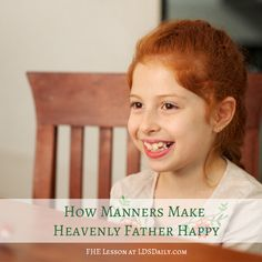 Here's a great FHE lesson about manners. Help teach your family about what manners are, why they are important, and what gospel doctrines they teach us. | Family Home Evening Lessons