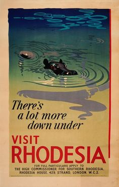 Rhodesia, by Philip Rawcombe. Publisher: High Commissioner for Southern Rhodesia. Printer: Vincent Brooks Day & Son Ltd. Travel Ads, Travel Images, Travel And Tourism, Dorm Posters, Pin Up Posters, Tourism Poster, Poster Ads, Vintage Advertisements, Vintage Ads