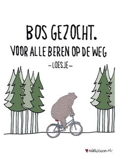 Inspiring Quotes About Life : Bos gezocht. - Hall Of Quotes Love Quotes Funny, Love Life Quotes, Best Quotes, Nice Quotes, Cool Words, Wise Words, Dutch Words, Dutch Quotes, Quote Prints