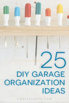 25 #DIY #garage #organization ideas http://christianpf.com/diy-garage-organization-ideas/