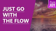 Abraham Hicks  Just Go With The Flow! - YouTube