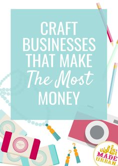 Anyone can start a craft business but not all craft businesses make money. These are ones that have higher profit margins & are more likely to make money. # handmade business money Craft Businesses that Make (the MOST) Money - Made Urban Money Making Crafts, Crafts To Make And Sell, Diy And Crafts, How To Make Money, Creative Crafts, Easy Crafts, Sell Diy, Decor Crafts, Etsy Business