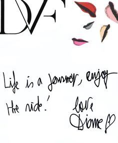 simple, wise words from the one and only Diane von Furstenberg