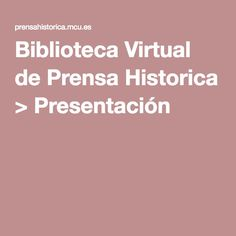 Biblioteca Virtual de Prensa Histórica.
