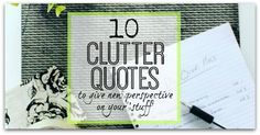 quotes about clutter - clutter quotes - take back control of your stuff - give yourself a new perspective on your clutter - great decluttering motivation
