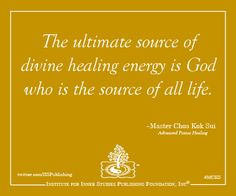 The ultimate source of divine healing energy is God who is the source of all life.  ~Master Choa Kok Sui #mcks #pranichealing #quotes