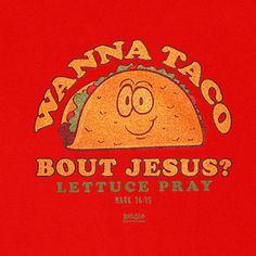 """This playful Kerusso Kids Christian t-shirt reads """"Wanna Taco Bout Jesus?"""" and references the words of scripture from Matthew """"Go into all the world and proclaim the gospel to th Christian Humor, Christian Shirts, Christian Clothing, Funny Christian Quotes, Christian Kids, Skirt Mini, Jesus Shirts, It T Shirt, Christen"""