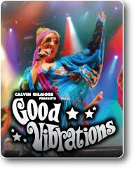 Good Vibrations Show. The best music of the 60s, 70s, and 80s, blended with rich multimedia screens, special effects, and elaborate costuming, all performed live by the award-winning cast of The Carolina Opry.