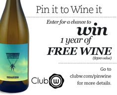 Enter For a Chance to Win 1 Year of Free Wine: visit www.clubw.com/pinwine #wine #contest  #ClubWPinWine